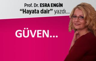 Prof. Dr. Esra Engin yazdı: Güven...