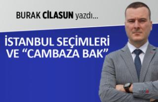 """Burak Cilasun yazdı: İstanbul seçimleri ve """"cambaza..."""