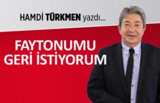 Hamdi Türkmen yazdı: Faytonumu geri istiyorum