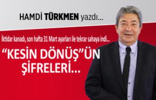 """Hamdi Türkmen yazdı: """"Kesin Dönüş""""ün..."""
