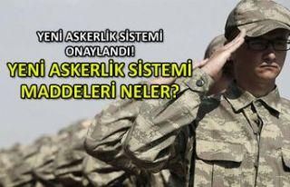 Yeni askerlik sistemi onaylandı! Yeni askerlik sistemi...