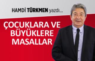 Hamdi Türkmen yazdı: Çocuklara ve büyüklere masallar