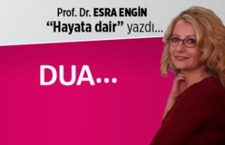Prof. Dr. Esra Engin yazdı: Dua