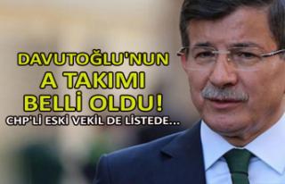 Ahmet Davutoğlu'nun A Takımı belli oldu!