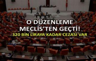 O düzenleme Meclis'ten geçti! 320 bin liraya kadar...