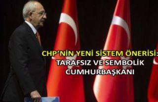 CHP'nin yeni sistem önerisi: 'Tarafsız ve...