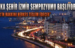 'İzmir'in Hakkını Herkes Teslim Edecek'