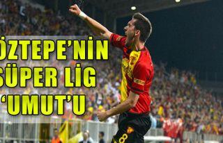 Göztepe Süper Lig Aşkıyla!