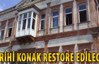 Tarihi Konak Restore Edilecek