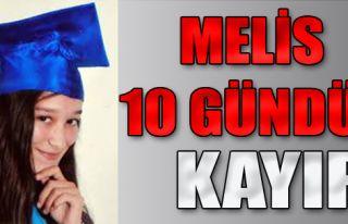 Melis 10 Gündür Kayıp