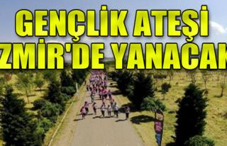 Gençlik Ateşi İzmir'de Yanacak