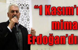 '1 Kasım'ın Mimarı Erdoğan'dır'