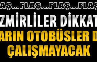 İzmirliler Dikkat! Yarın Otobüsler de Çalışmayacak