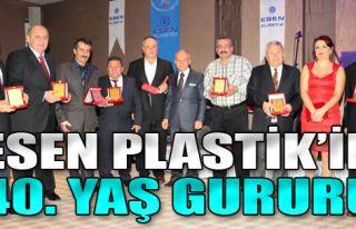 Esen Plastik'in 40 Yaş Gururu