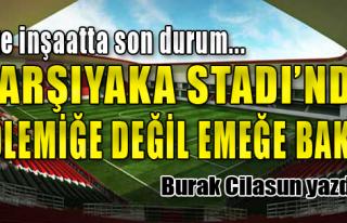 İşte Karşıyaka Stadı için son durum