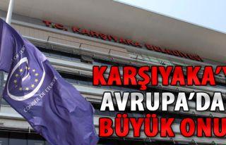 Karşıyaka'ya Büyük Onur: Avrupa Şeref Bayrağı