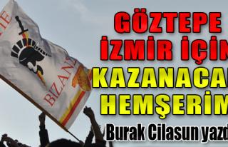 Göztepe İzmir İçin Kazanacak Kardeşim