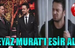 Beyaz, Murat'ı Esir Aldı