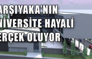 Karşıyaka'nın Üniversite Hayali Gerçek Oluyor