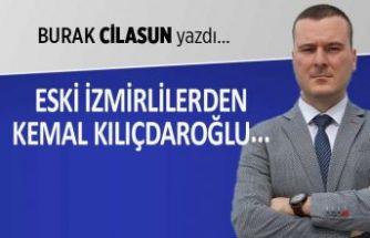 """""""Eski İzmirlilerden Kemal Kılıçdaroğlu..."""""""