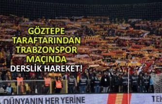 Göztepe taraftarından Trabzonspor maçında derslik hareket!