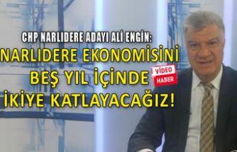 CHP'li Engin: Narlıdere ekonomisini 5 yılda ikiye katlayacağız!