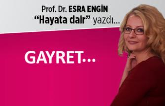 Prof. Dr. Esra Engin: Gayret...