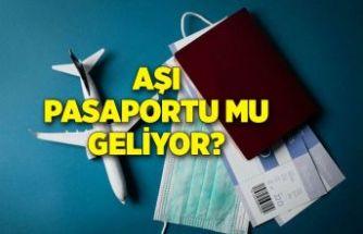 Aşı pasaportu mu geliyor?