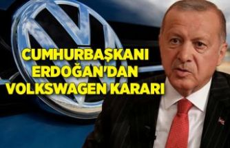 Cumhurbaşkanı Erdoğan'dan Volkswagen kararı!