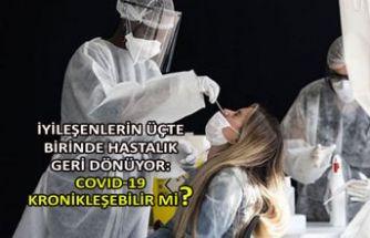 İyileşenlerin üçte birinde hastalık geri dönüyor: COVID-19 kronikleşebilir mi?