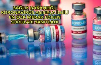 Sağlık Bakanlığı, koronavirüs aşısıyla ilgili en çok merak edilen soruları yanıtladı