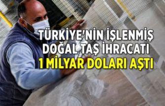 Türkiye'nin işlenmiş doğal taş ihracatı 1 milyar doları aştı