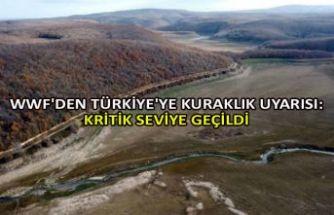 WWF'den Türkiye'ye kuraklık uyarısı: Kritik seviye geçildi