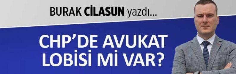 CHP'de avukat lobisi mi var?