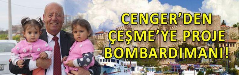 Cenger'den Çeşme'ye proje bombardımanı