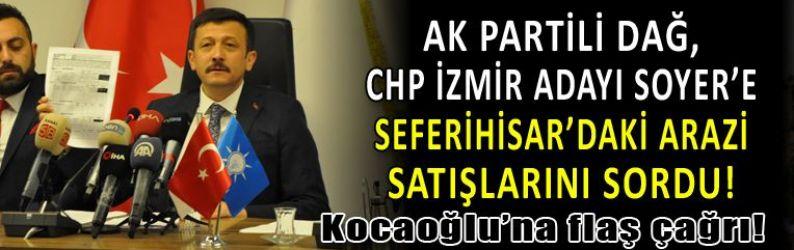 Dağ'dan Soyer'e arazi satışı salvosu: Etik olmayan menfaat ilişkisi...