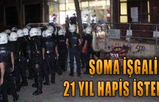 Soma İşgaline 21 Yıl Hapis İstemi!