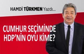 Hamdi Türkmen yazdı: HDP'nin Cumhur seçiminde...