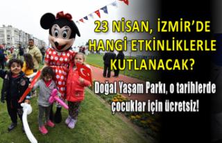 İzmir'de 23 Nisan nasıl kutlanacak? İşte...
