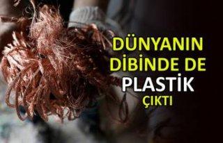 Dünyanın dibinde de plastik çıktı