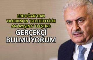 Erdoğan'dan Yıldırım'ın 'belediyecilik...