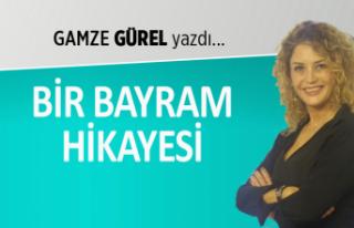 Gamze Gürel yazdı: Bir bayram hikayesi...