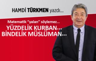 Hamdi Türkmen yazdı: Yüzdelik kurban... Bindelik...