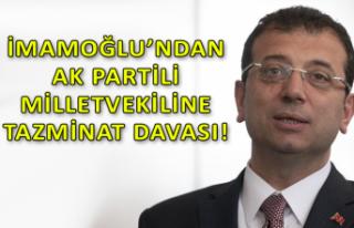 İmamoğlu'ndan AK Partili vekile tazminat davası!...
