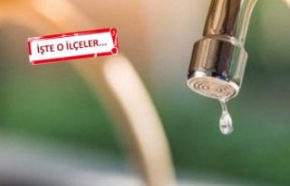 İzmir'in 10 ilçesinde su kesintisi