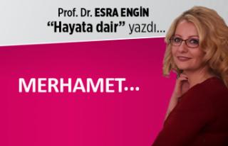 Prof. Dr. Esra Engin yazdı: Merhamet...