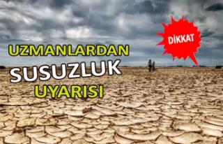 Uzmanlardan susuzluk uyarısı: Türkiye kaçıncı...