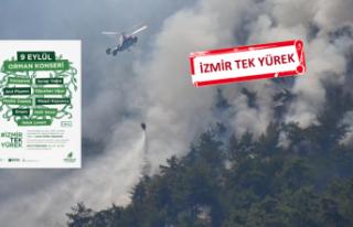 9 Eylül'de şarkılar yanan ormanları yeşillendirmek...
