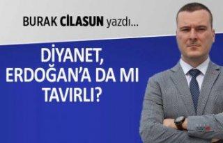 Burak Cilasun yazdı: Diyanet, Erdoğan'a da...