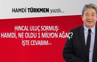 Hamdi Türkmen yazdı: Hıncal Ağabeye cevabım...